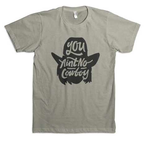 Dale Brisby You Ain't No Cowboy Tshirt