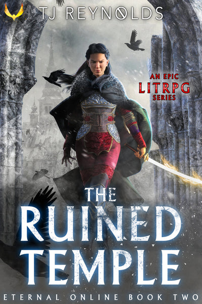 LitRPG Book Release | The Ruined Temple - Book 2 of Eternal Online by Tj Reynolds