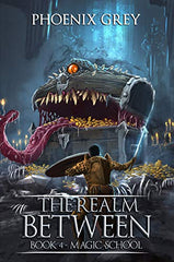 Best LitRPG - The realm Between by Phoenix Grey book 4