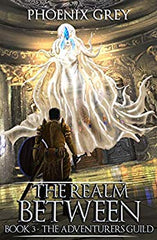 Best LitRPG - The realm Between by Phoenix Grey book 3