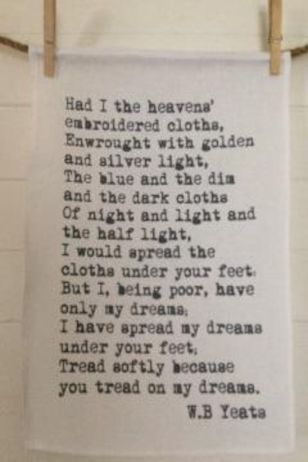 AEDH WISHES FOR THE CLOTHS OF HEAVEN SILK SCREEN PRINT ON IRISH LINEN