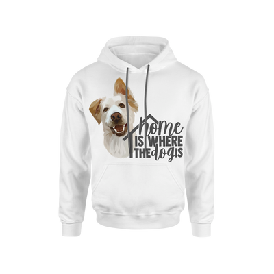 Home Is Where The Dog Is Custom Pet Hoodie - Kindred Splendor