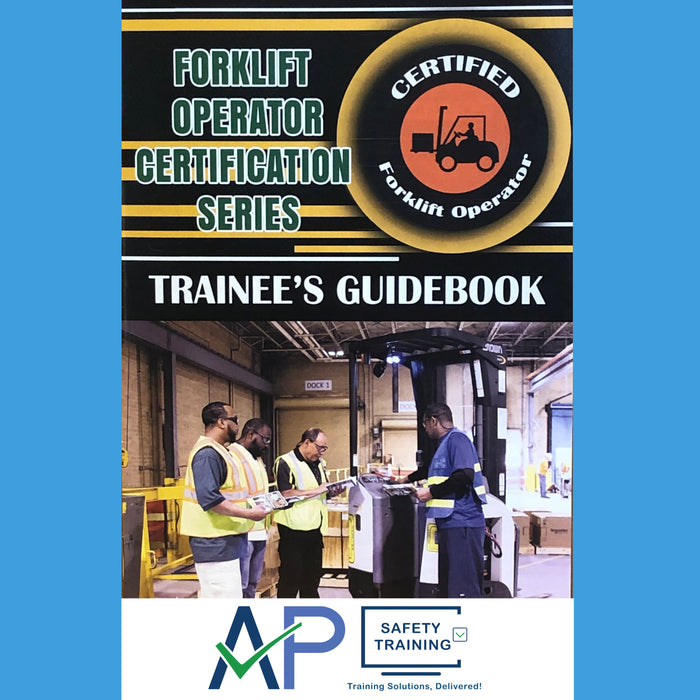 Forklift Operator Certification Series: Trainee's Guidebook