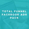 Total Funnel Facebook Ads Pack