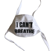 "Load image into Gallery viewer, Cotton face mask that says ""I can't breathe"""