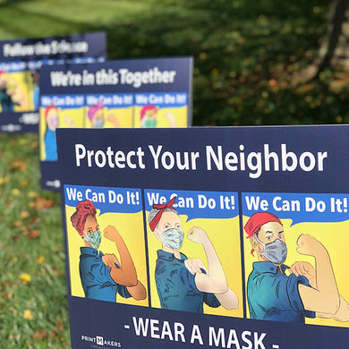 Yard signs that say Protect your neighbor, wear a mask, and we're in this together