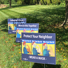 Load image into Gallery viewer, Yard signs that say Protect your neighbor, wear a mask, and we're in this together