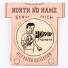 North No Name Horror T-Shirts Patch - Standard & Strange