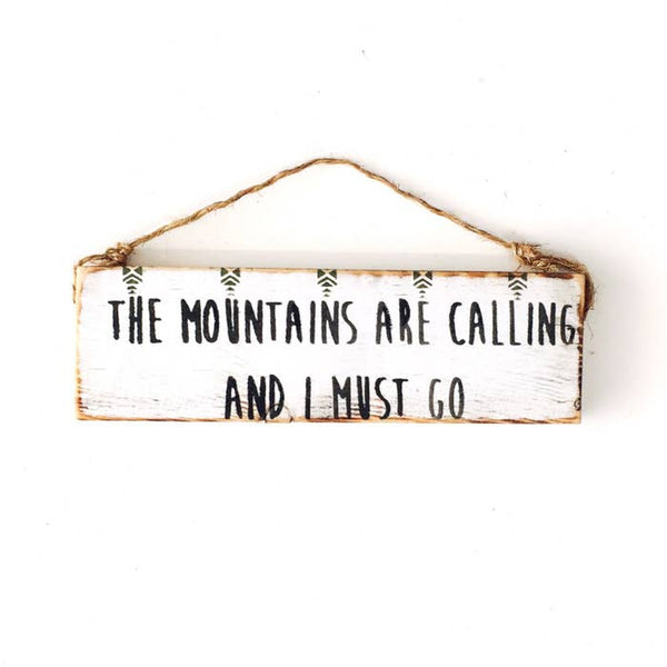 The Mountains Are Calling Wood Sign -  John Muir Quote - Wood Sign
