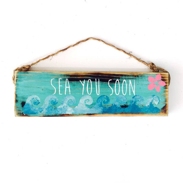 Sea You Soon Beach Sign - Nautical - Wood Sign
