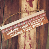 Change Your Thoughts Change Your World Wood Sign -  Mindfulness Design - Wood Sign