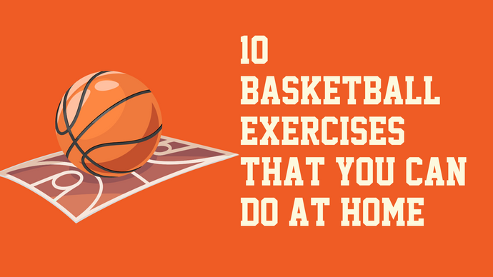 10 Basketball Exercises That You Can Do at Home to Step Up Your Game