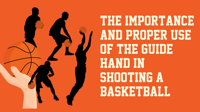 The Importance and Proper Use of the Guide Hand in Shooting a Basketball