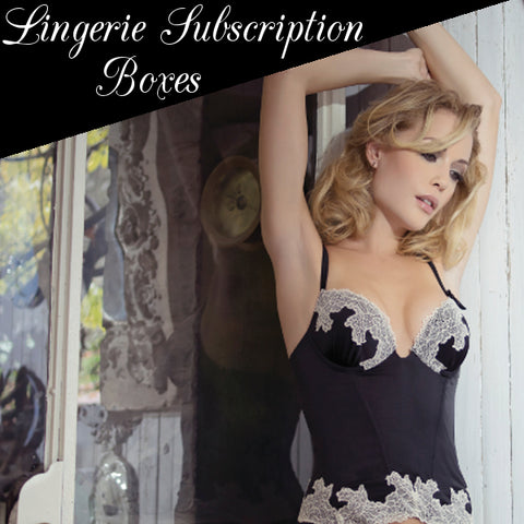 Launching our new monthly subscription lingerie boxes!