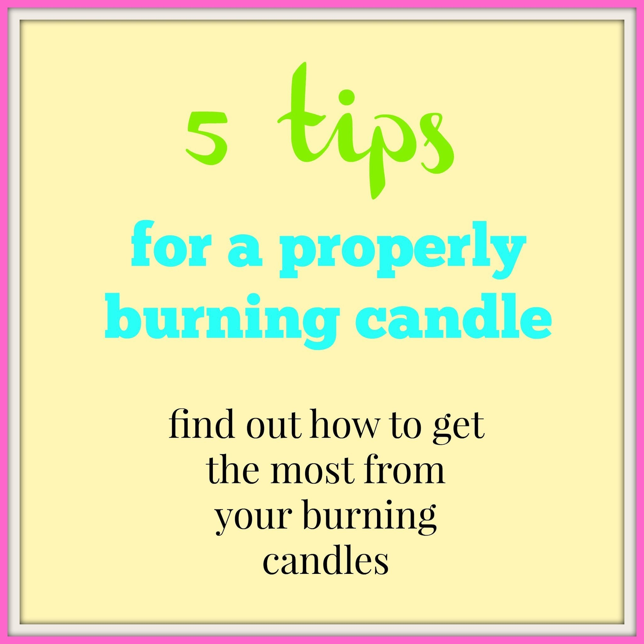 5 Tips For A Proper Burning Candle