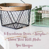 6 Farmhouse Decor - Simple Ideas That Will Make You Unique