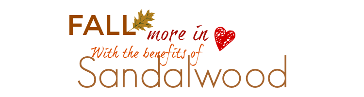 Fall More in Love With Sandalwood's Wonderful Benefits