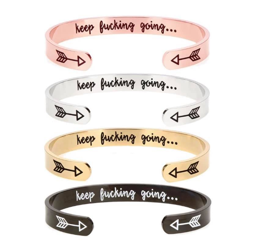 "Inspiration ""keep f**king going"" Metalic Cuff Bracelets (Multiple Colors)-Lola Monroe Boutique"