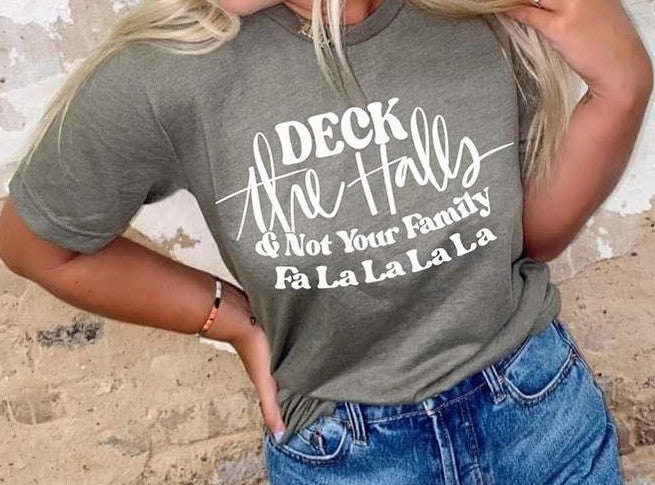 Pre-Sale Deck the Halls & Not your Family Tee-Lola Monroe Boutique