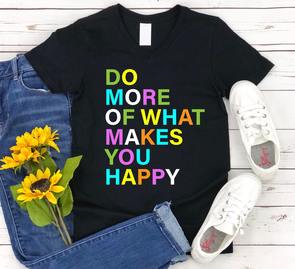 Pre-Sale More of What Makes You Happy Tee-Lola Monroe Boutique