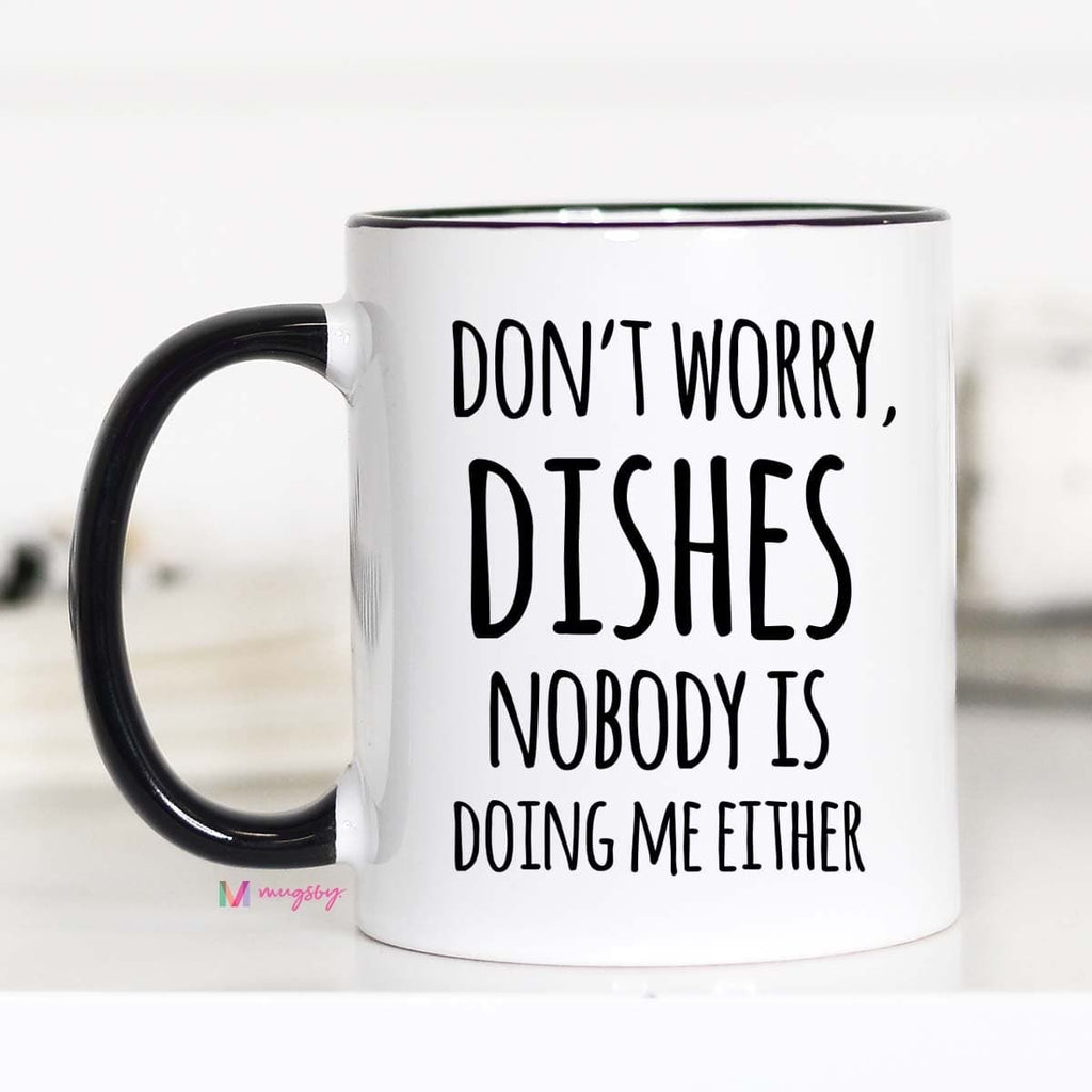 Don't Worry Dishes No One is Doing Me Either-Lola Monroe Boutique