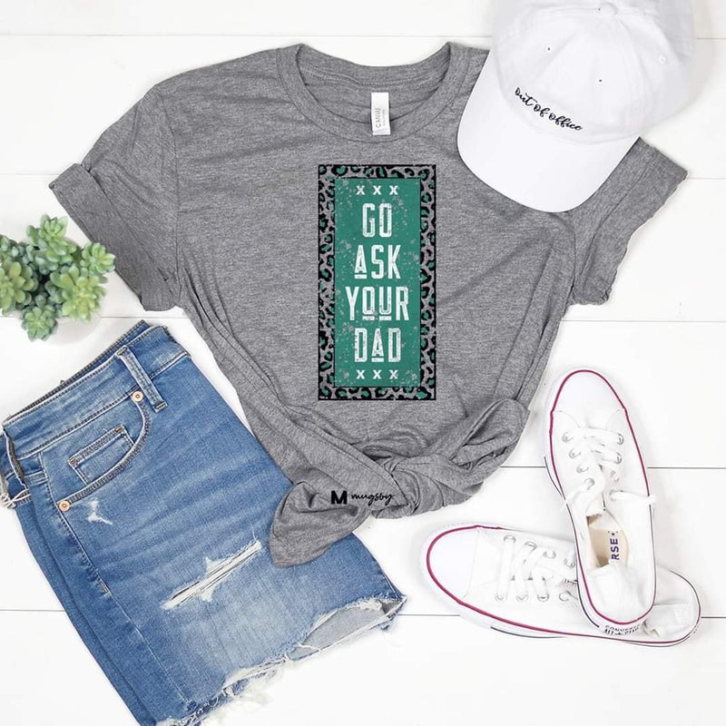 Ask Your Dad Tees-Lola Monroe Boutique