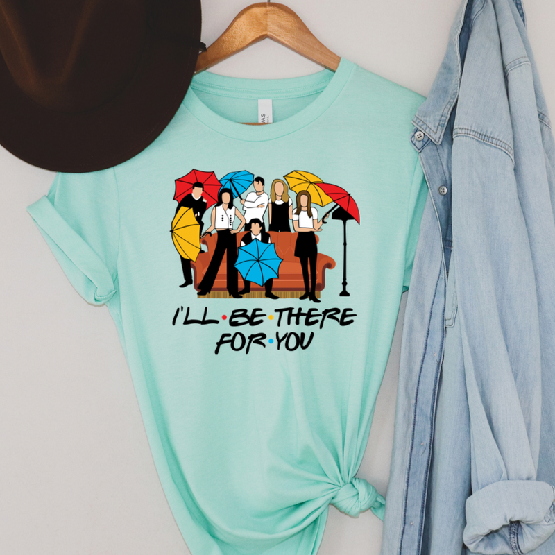 I'll be there for you-Lola Monroe Boutique