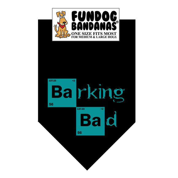 Black one size fits most dog bandana with Barking Bad in meth blue ink.