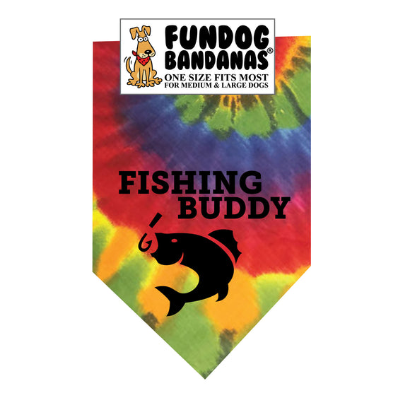 Brightly colored tie dye one size fits most bandana with Fishing Buddy and a fish in black ink.