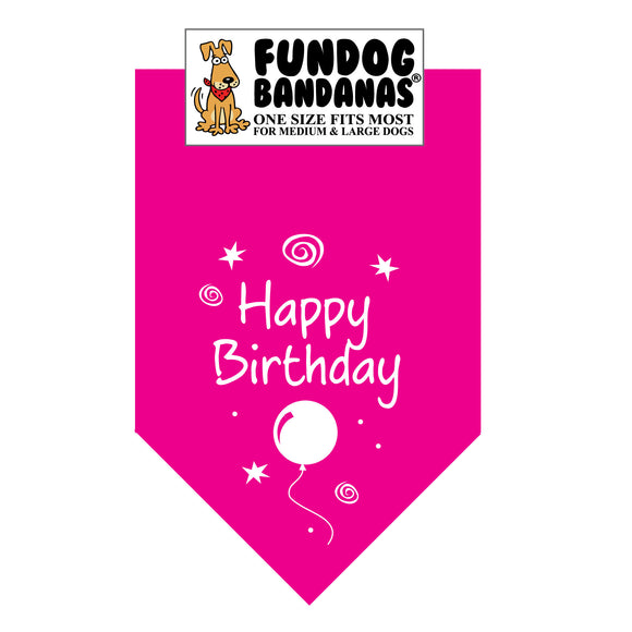 Hot Pink one size fits most dog bandana with Happy Birthday, a balloon and some stars in white ink.