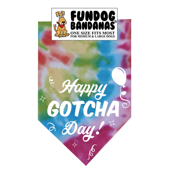 Brightly colored tie dye one size fits most dog bandana with Happy Gotcha Day, a balloon and some confetti in white ink.