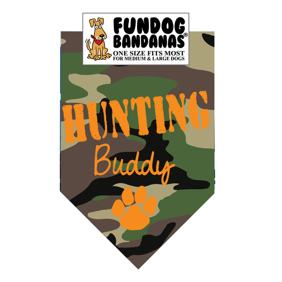 Green camouflage one size fits most dog bandana with Hunting Buddy and a paw in orange ink.