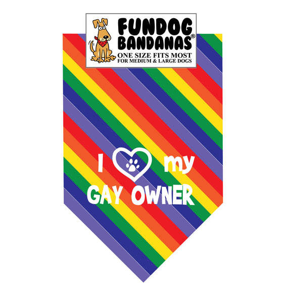 Rainbow one size fits most dog bandana with I Love my Gay Owner and a paw within a heart in white ink.
