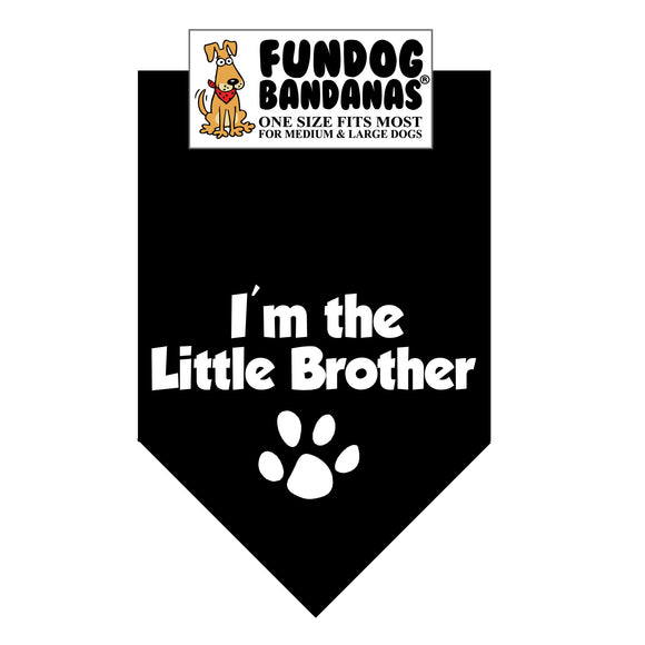 Black one size fits most dog bandana with I'm the Little Brother and a paw in white ink.