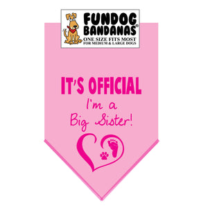Light Pink one size fits most dog bandana with It's Official I'm a Big Sister and a heart, paw and baby's foot in hot pink ink.