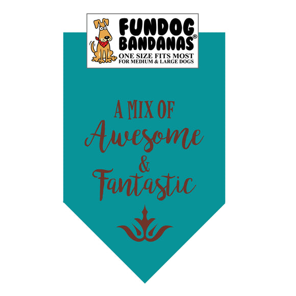 Teal one size fits most dog bandana with A Mix of Awesome and Fantastic in brown ink.