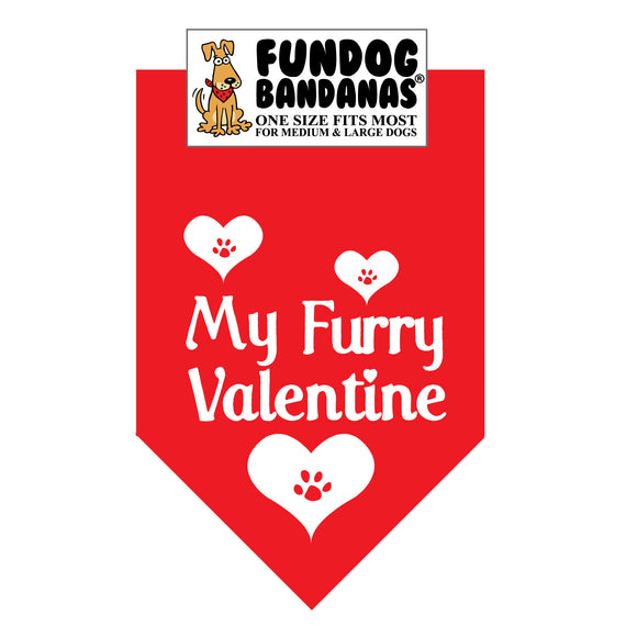 Red one size fits most dog bandana with My Furry Valentine and 3 paws within hearts in white ink.