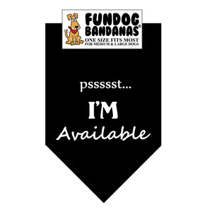 Black one size fits most dog bandana with psssssst....I'm available in white ink.