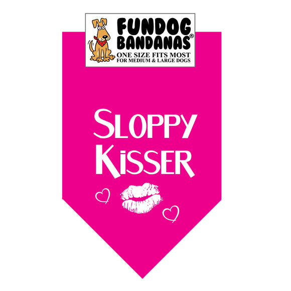 Hot Pink one size fits most dog bandana with Sloppy Kisser and lips in white ink.