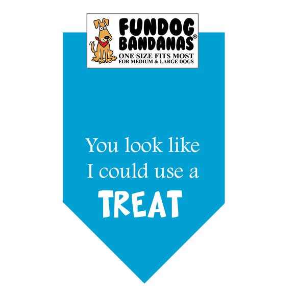Turquoise one size fits most dog bandana with You look like I could use a treat in white ink.