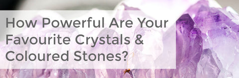 """Banner with amethyst reads """"how powerful are your favourite crystals & coloured stones""""."""