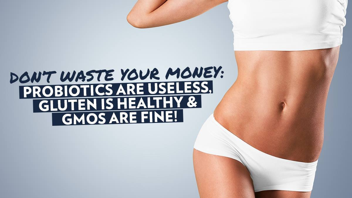 Image of Bodyrock blog article - Don't Waste Your Money: Probiotics Are Useless, Gluten Is Healthy And GMOs Are Fine!