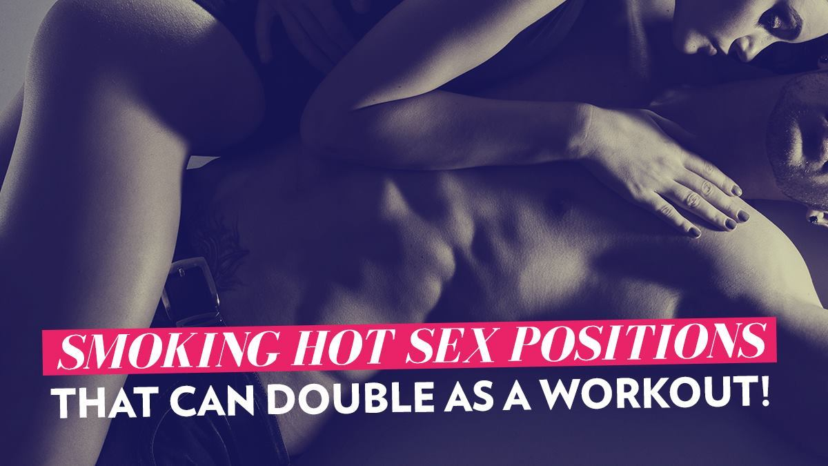 Image of Bodyrock blog article - Smoking Hot Sex Positions That Can Double As A Workout!