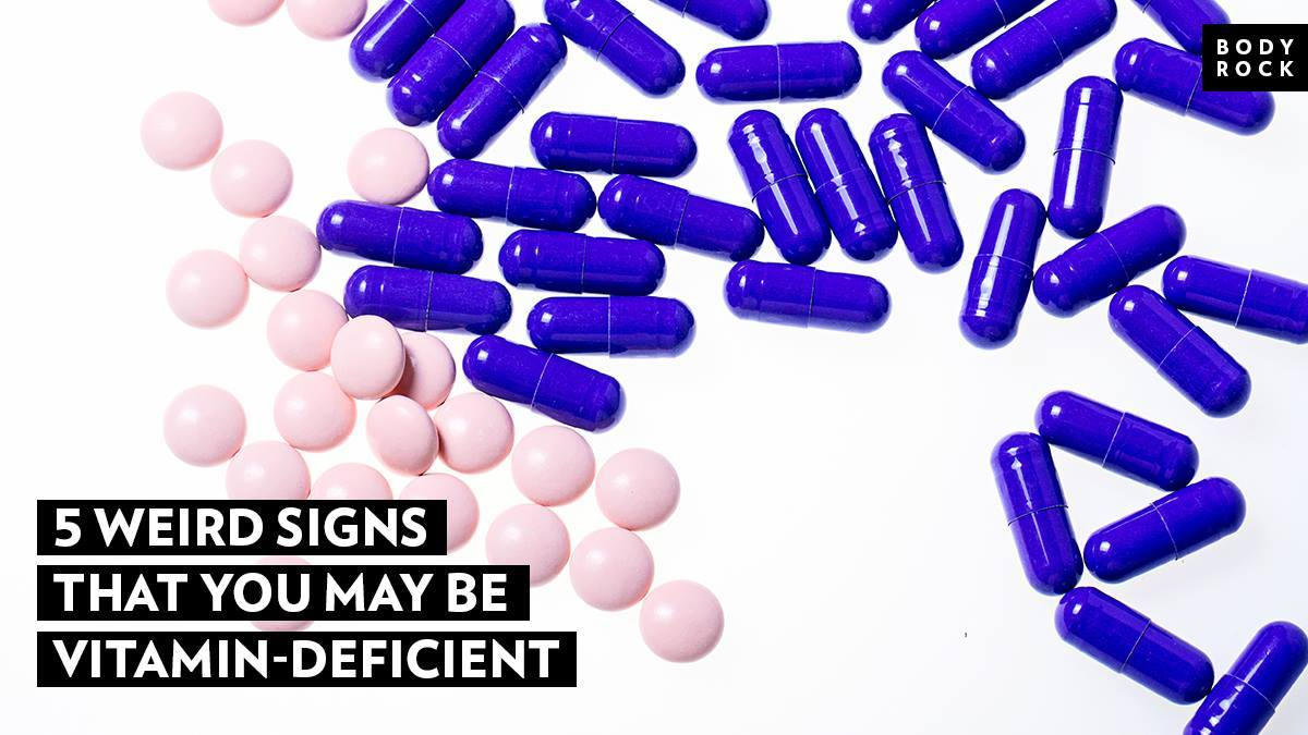 Image of Bodyrock blog article - 5 Weird Signs That You May Be Vitamin-Deficient