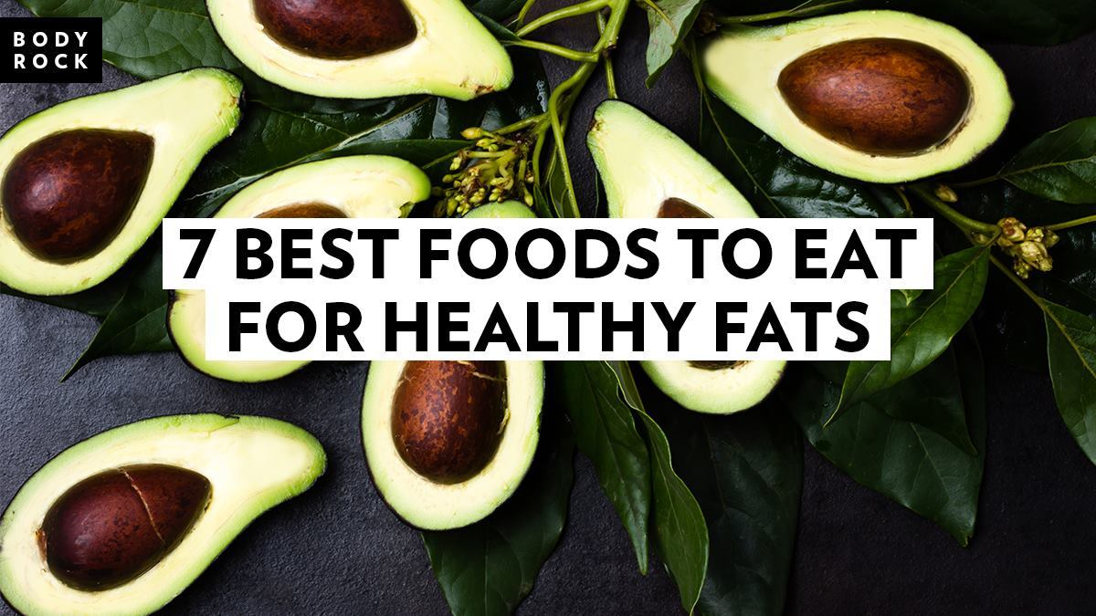 Image of Bodyrock blog article - 7 Best Foods To Eat For Healthy Fats