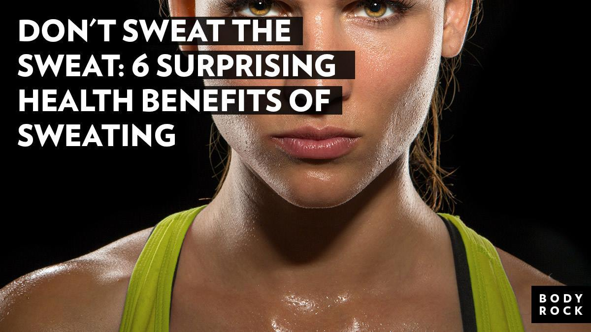 Image of Bodyrock blog article - Don't Sweat The Sweat: 6 Surprising Health Benefits Of Sweating