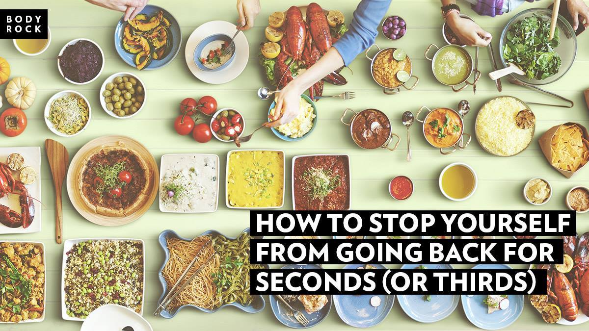 Image of Bodyrock blog article - How To Stop Yourself From Going Back For Seconds (Or Thirds)