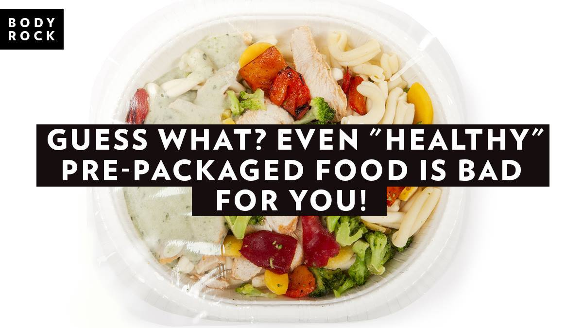 "Image of Bodyrock blog article - Guess What? Even ""Healthy"" Pre-Packaged Food Is Bad For You!"