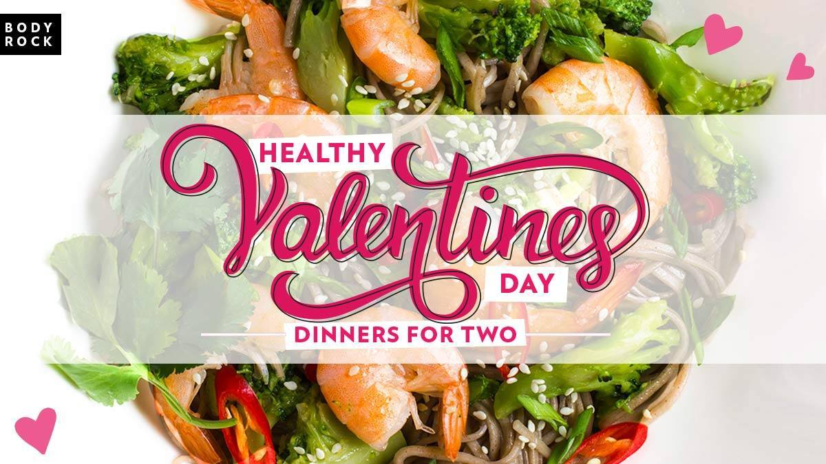 Image of Bodyrock blog article - Healthy Valentine's Day Dinners For Two!