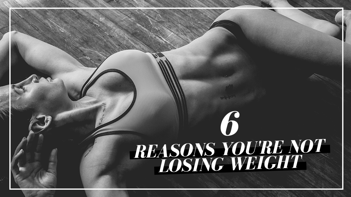 Image of Bodyrock blog article - 6 Reasons You're Not Losing Weight